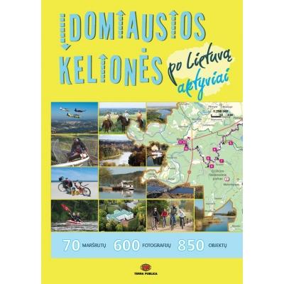"""Knyga """"Įdomiausios kelionės po Lietuvą aktyviai"""""""