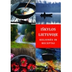 Iškylos Lietuvoje. Kelionės ir receptai